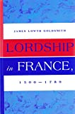 img - for Lordship in France, 1500-1789 book / textbook / text book