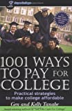 1001 Ways to Pay for College, Gen S. Tanabe and Kelly Y. Tanabe, 0965755681