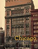 Henry Ives Cobb's Chicago: Architecture, Institutions, and the Making of a Modern Metropolis (Chicago Architecture and Urbanism)