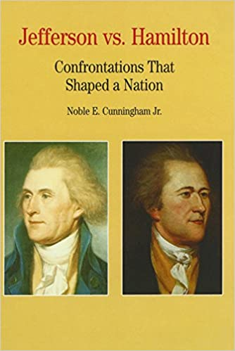 jefferson vs hamilton confrontations that shaped a nation  jefferson vs hamilton confrontations that shaped a nation bedford series in history and culture 1st edition