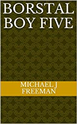 Borstal Boy Five