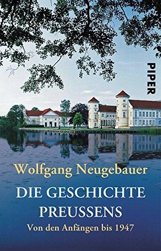 Die Geschichte Preußens: Von den Anfängen bis 1947