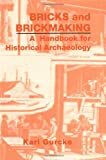 img - for Bricks and Brickmaking: A Handbook for Historical Archaeology book / textbook / text book