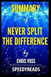 img - for Summary of Never Split the Difference by Chris Voss - Finish Entire Book in 15 Minutes book / textbook / text book