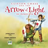 Clifton Chase and the Arrow of Light: the Coloring Book