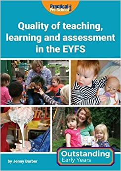 Quality of Teaching, Learning and Assessment in the EYFS Outstanding Early Years