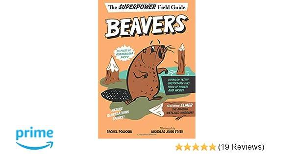 Beavers (Superpower Field Guide): Rachel Poliquin, Nicholas