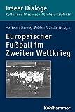Europaischer Fussball Im Zweiten Weltkrieg, Markwart Herzog, 3170255800