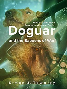 Doguar and the Baboons of War (The Tales of Doguar Book 1) by [Townley, Simon J.]
