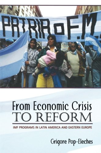Read Online From Economic Crisis to Reform: IMF Programs in Latin America and Eastern Europe pdf epub