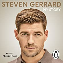 My Story Audiobook by Steven Gerrard Narrated by Michael Ryan