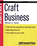 Start and Run a Craft Business, William G. Hynes, 1551803720
