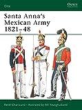 Santa Anna's Mexican Army 1821–48 (Elite)