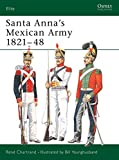 Santa Anna's Mexican Army 1821–48 (Elite)