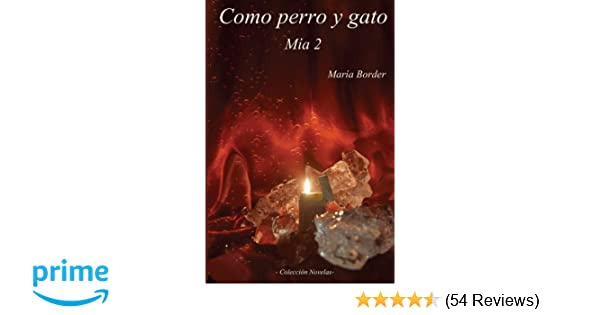 Como perro y gato Mía 2 (Spanish Edition): María Border: 9781494762407: Amazon.com: Books
