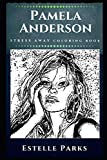 Pamela Anderson Stress Away Coloring Book: An Adult Coloring Book Based on The Life of Pamela Anderson. (Pamela Anderson Stress Away Coloring Books)