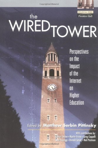 The Wired Tower: Perspectives on the Impact of the Internet on Higher Education