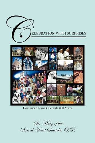 Download Celebration With Surprises: Dominican Nuns Celebrate 800 Years pdf