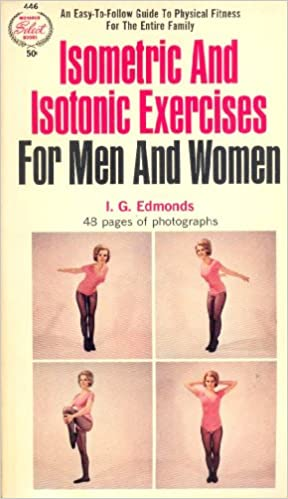 Isometric and Isotonic Exercises for Men and Women: I  G