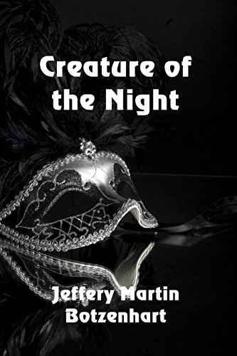 Creature of the Night by [Botzenhart, Jeffery Martin]