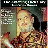 Amazing Dick Cary/California Doings by DICK CARY (2001-06-15)