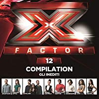 X Factor 12 Compilation - Gli inediti (Esclusiva Amazon.it)