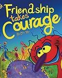 Friendship Takes Courage, Ofir Mor, 149276728X