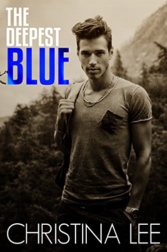 The Deepest Blue (Roadmap to Your Heart Book 3) (Blue Flame Stuff)
