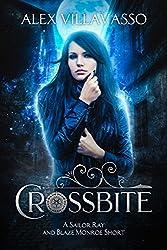 Crossbite: A Sailor Ray and Blaze Monroe Supernatural Urban Fantasy Vampire Hunting Short