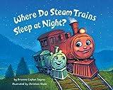 Where Do Steam Trains Sleep at Night?