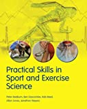 img - for Practical Skills in Sport and Exercise Science book / textbook / text book