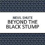 Beyond the Black Stump | Nevil Shute