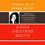 Letters to a Young Artist | Anna Deavere Smith