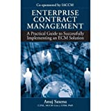 Enterprise Contract Management: A Practical Guide to Successfully Implementing an ECM Solution