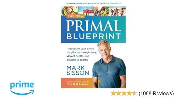 The new primal blueprint reprogram your genes for effortless weight the new primal blueprint reprogram your genes for effortless weight loss vibrant health and boundless energy mark sisson 9781939563309 amazon malvernweather Gallery