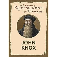 Coleção – A História dos Reformadores para Crianças: John Knox (Portuguese Edition)