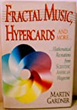 """Fractal Music, Hypercards and More Mathematical Recreations from """"Scientific American"""""""