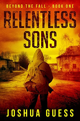 Relentless Sons (Beyond The Fall Book 1) by [Guess, Joshua]
