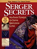 img - for Serger Secrets: High-Fashion Techniques for Creating Great-Looking Clothes book / textbook / text book