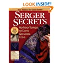 Serger Secrets: High-Fashion Techniques for Creating Great-Looking Clothes