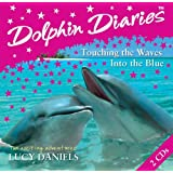 Into the Blue and Touching the Waves (Dolphin Diaries)