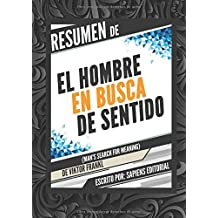 Resumen de El Hombre en Busca de Sentido (Man's Search for Meaning), de Viktor Frankl (Spanish Edition)