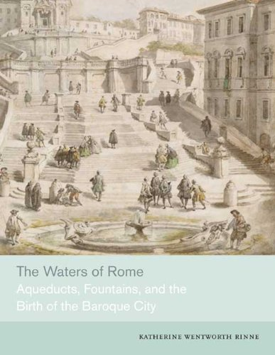 The Waters of Rome: Aqueducts, Fountains, and the Birth of the Baroque City - Aqueduct Fountain