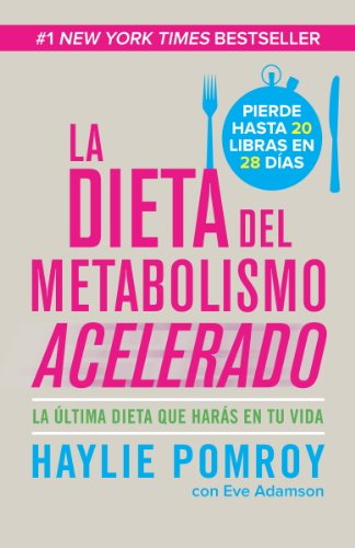 La dieta de metabolismo acelerado: Come más, pierde más (Spanish Edition) by