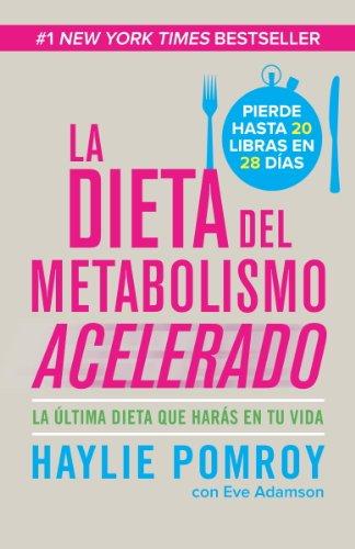 La dieta de metabolismo acelerado: Come más, pierde más (Spanish Edition) by