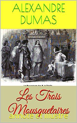 Les Trois Mousquetaires. (Annoté) (French Edition)