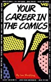 Your Career in the Comics, Lee Nordling and Newspaper Features Council Staff, 0836207483