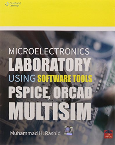 Microelectronics Laboratory using Software Tools: Pspice, Orcad, Multisim w/CD (Pspice Software)