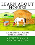 Learn about Horses, Kathy Mann, 1494464527