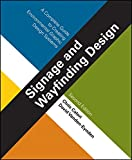 Signage and Wayfinding Design : A Complete Guide to Creating Environmental Graphic Design Systems, Calori, Chris and Vanden-Eynden, David, 1118692993